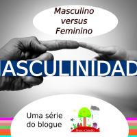 #Masculinidade: masculino versus feminino